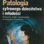 Patologia cyfrowego dzieciństwa